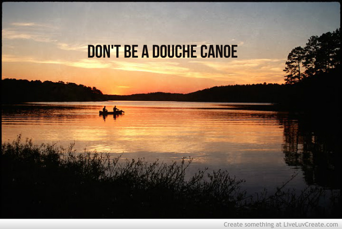 dont_be_a_douche_canoe-187209