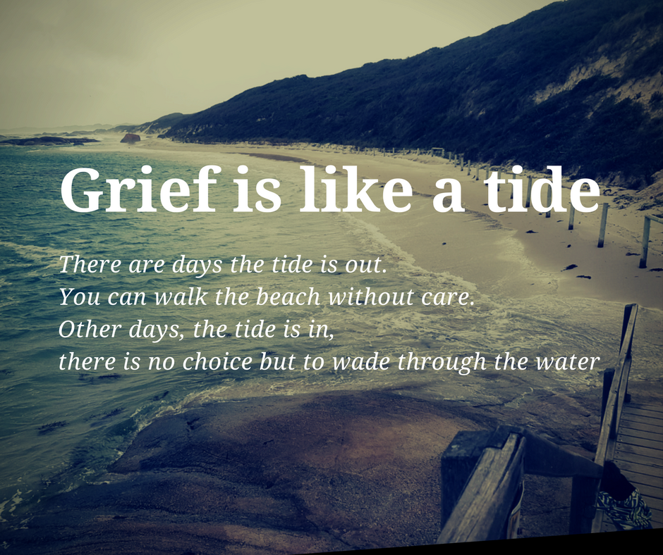 Grief is like a tide